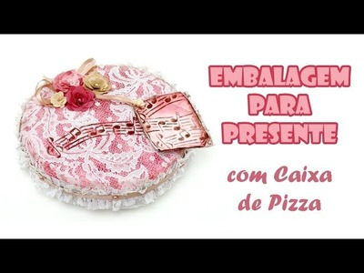 Embalagem para Presente com Caixa de Pizza ( ARTESANATO, DIY, RECICLAGEM )