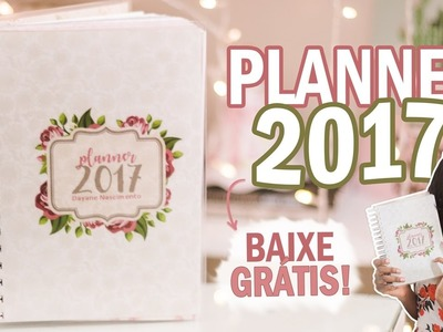 DIY: PLANNER 2017  -  DOWNLOAD GRATUITO | DAYANE NASCIMENTO
