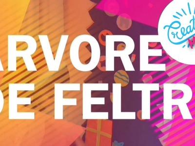 DIY - ÁRVORE DE FELTRO! #DIYsDeNATAL | CREATIVE MANU