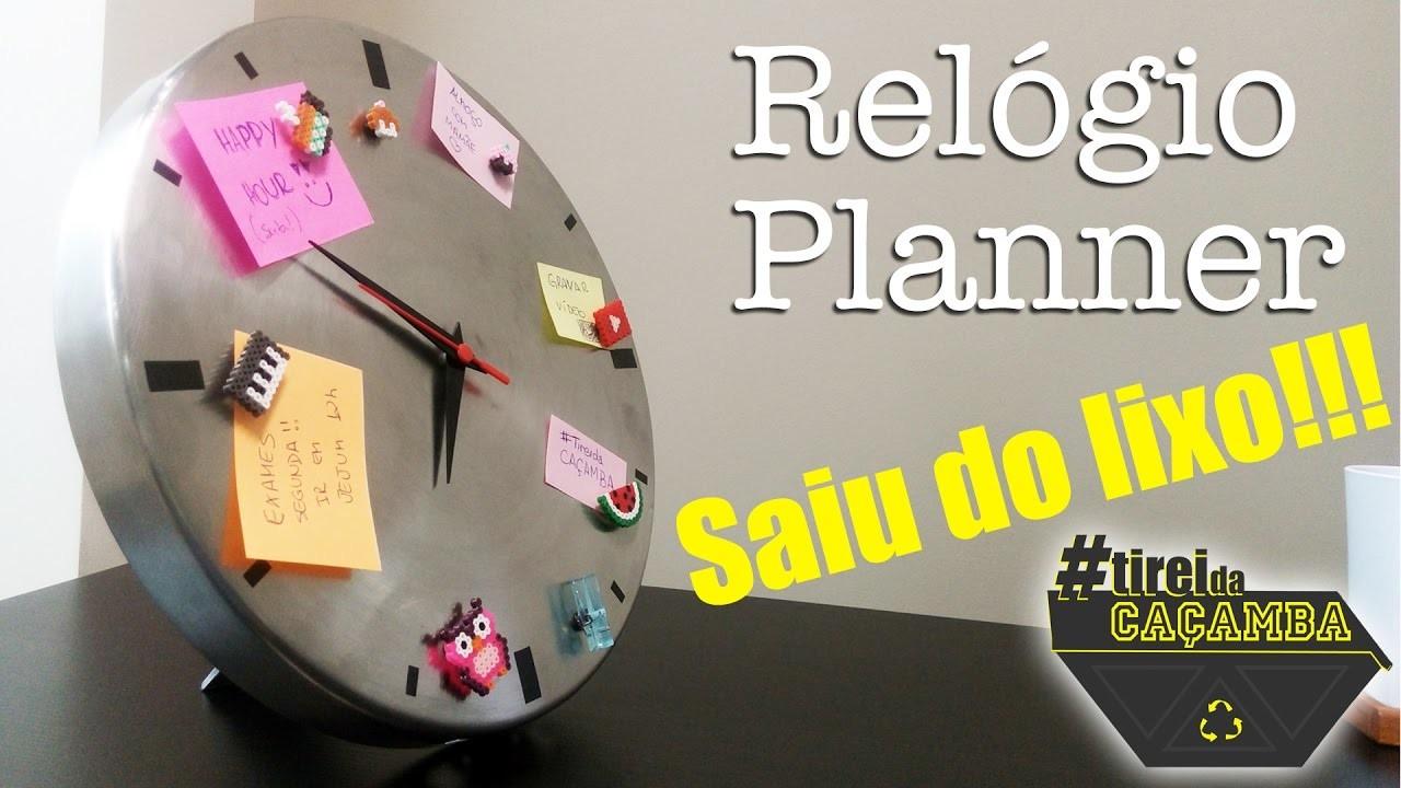 Tirei esse relógio do lixo O.O! Relógio Planner | #TireidaCaçamba EP 1