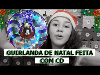 DIY:Guirlanda de Natal feita com CD+Laço