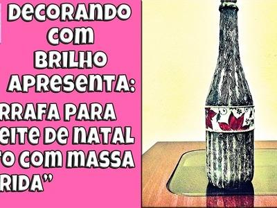 DIY   GARRAFA DECORADA para o NATAL com MASSA CORRIDA - Decorando Com Brilho