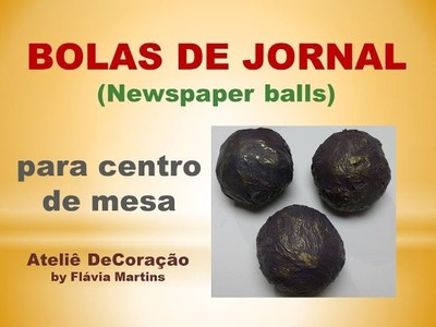 DIY - Bolas de Jornal. Newspaper balls