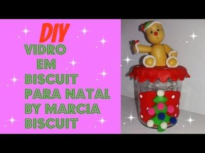 DIY- VIDRO EM BISCUIT PARA NATAL BY-MARCIA BISCUIT