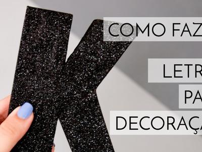 DIY • Como Fazer Letrinhas para Decoração! :)