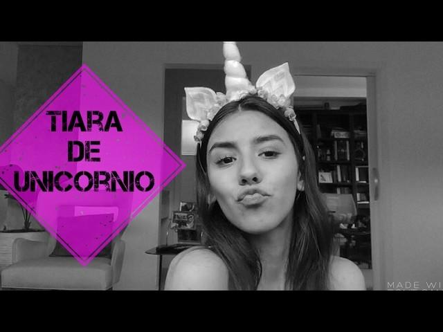 DIY - TIARA DE UNICÓRNIO
