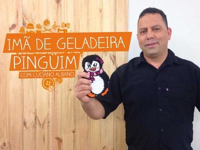 Imã de Geladeira Pinguim com Luciano Albano | Vitrine do Artesanato na TV