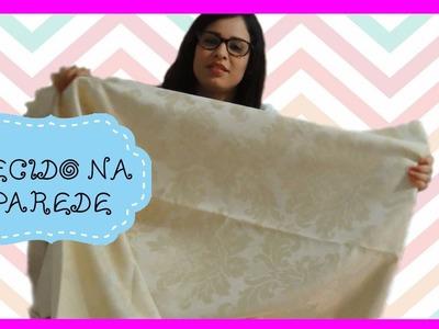 DIY :: Tecido na parede (unboxing enrolado tecidos)