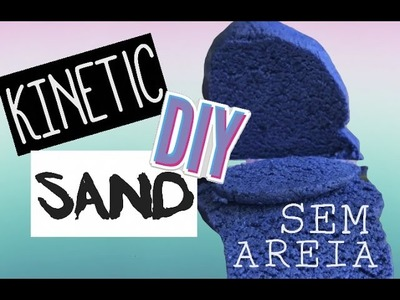 KINETIC SAND SEM AREIA | DIY