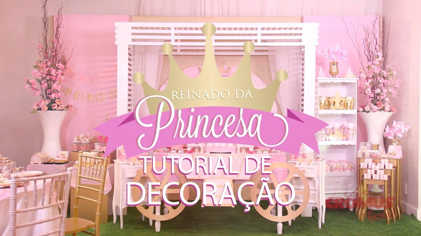 TUTORIAL DE DECORAÇÃO - Reinado da Princesa