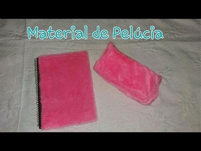 DIY- Especial Volta às Aulas - Caderno e Estojo de Pelúcia
