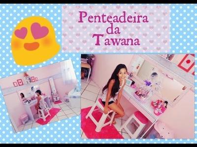 TOUR PENTEADEIRA DA TAWANA.DICAS DE DECORAÇÃO.
