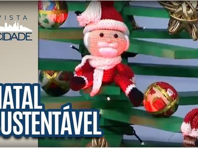 Como fazer uma decoração de Natal Sustentável? - Revista da Cidade (25.11.2016)
