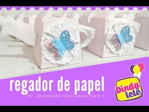 DIY - DECORAÇÃO JARDIM, REGADOR DE PAPEL, PARTE 2