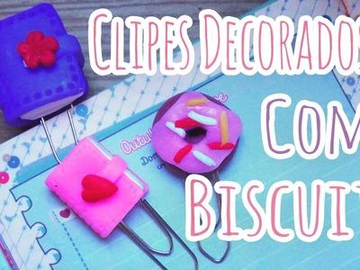 DIY-Faça Você Mesmo - Clipes Decorados para Planners com Biscuit