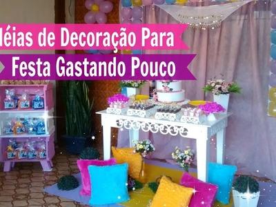 Idéias de decoração Para Festa Gastando Pouco | Carla Oliveira