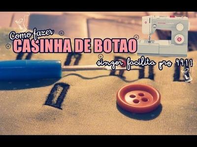 COMO FAZER CASINHA DE BOTAO ( SINGER 4411 ) ♥
