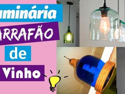 LUMINÁRIA COM GARRAFÃO DE VINHO DO LIXO AO LUXO
