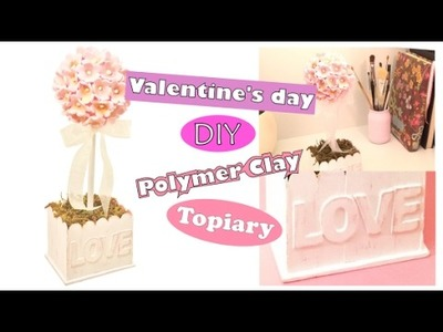 Valentine's day- DIY- Topiary- Polymer clay- tutorial