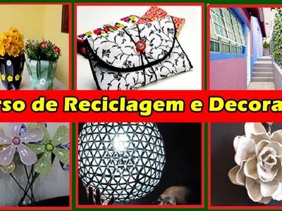 Curso de Reciclagem e Decoração - Ideias Simples e Criativas