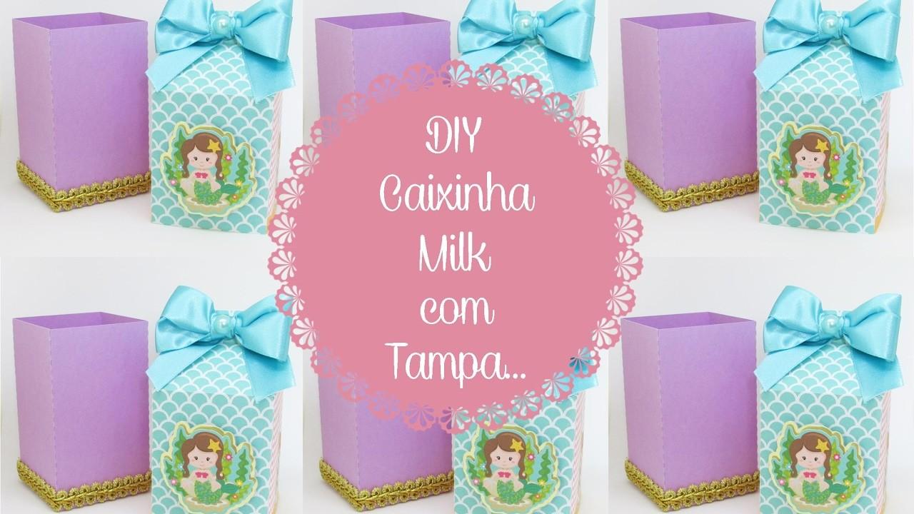 DIY - Caixinha Milk com Tampa.