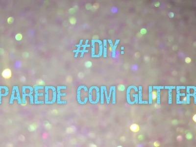 DIY: Parede com Glitter