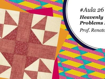 Patch & Arte com Lanmax - #aula26 - Blocos de Patchwork | Heavenly Problems