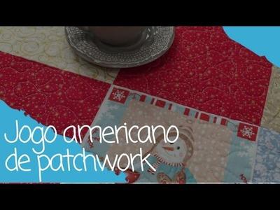 Como fazer um jogo americano de patchwork - 14.12.16