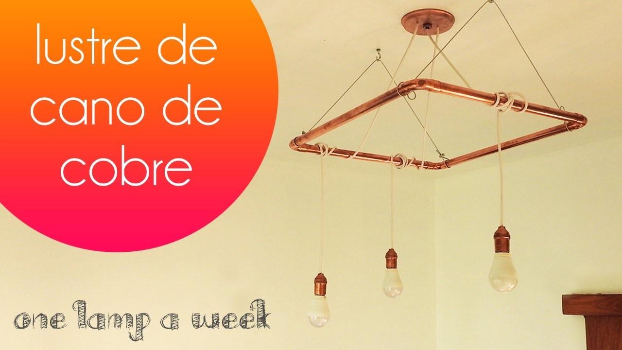 DIY Lustre com canos de cobre   one lamp a week #4