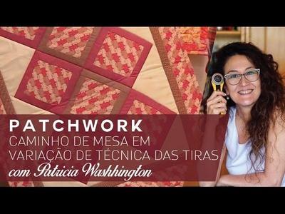 Patchwork com Patricia Washhington - Caminho de Mesa em Montagem em Diagonal
