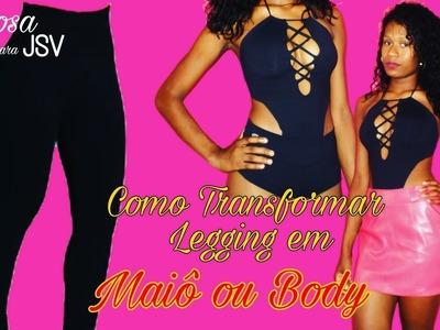 DIY- Como Transformar Legging  em Maiô ou Body | Vaidosas JSV