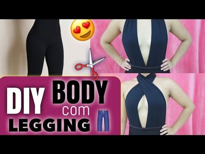 DIY- TRANSFORME LEGGING EM 2 BODY