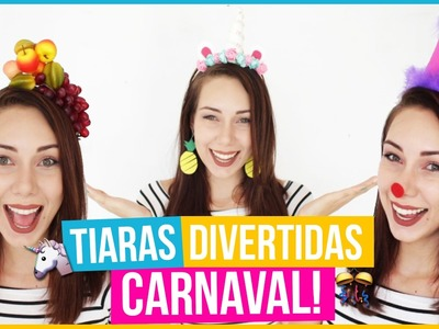 DIY 8 IDEIAS DE TIARAS DIVERTIDAS PARA O CARNAVAL