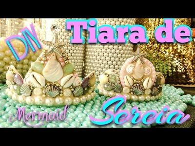 DIY -Como fazer Coroa de Sereia - Maraaaa???????????????? #mermaid