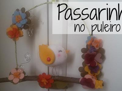 DIY: PASSARINHO NO PULEIRO. Enfeite de porta
