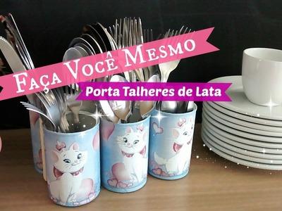DO LIXO AO LUXO: PORTA TALHERES DE LATA |Carla Oliveira
