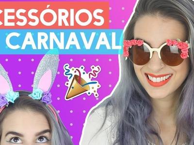 DIY ACESSÓRIOS DE CARNAVAL FT. AMANDA MORBECK