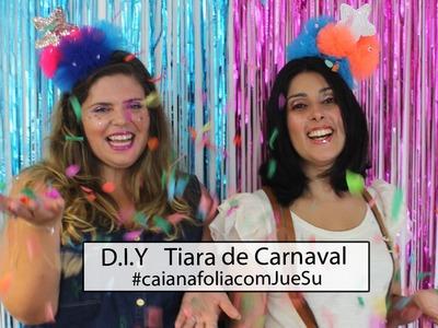 DIY Tiara de carnaval | Coisinhas da Sussu