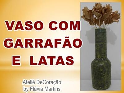 DIY - Vaso com garrafão e latas