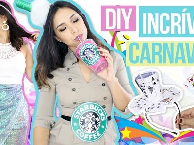 DIY: Ideias INCRÍVEIS para carnaval | Sereia, Starbucks e Rainha de Copas