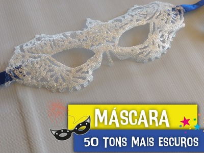 "DIY: Máscara inspirada em ""Cinquenta Tons Mais Escuros"" - CARNAVAL"