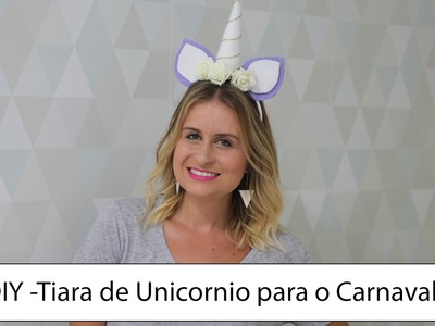 DIY - Tiara de Unicórnio para o Carnaval