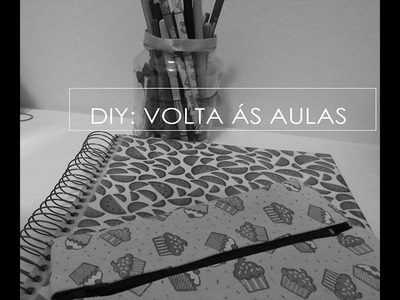 DIY:  VOLTA ÁS AULAS PARA VOCÊ SE INSPIRAR, CADERNO, PORTA LÁPIS E ESTOJO SEM COSTURA.