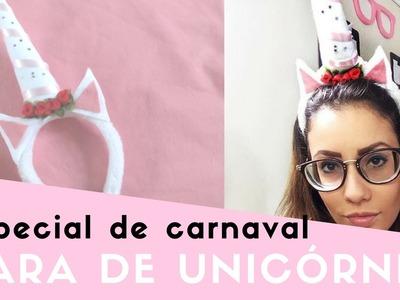 Especial de carnaval: DIY TIARA DE UNICÓRNIO - faça você mesmo
