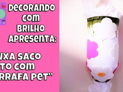 DIY - PUXA SACO feito com GARRAFA PET - Decorando Com Brilho