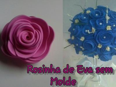 Rosas de EVA. Sem molde, sem frisador,sem chapinha