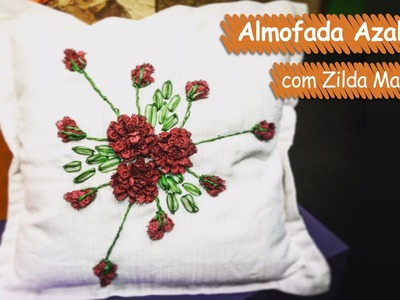 Almofada Azaléia - Zilda Mateus | Vitrine do Artesanato na TV - Gazeta