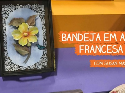 Bandeja com Arte Francesa - Susan Mason | Vitrine do Artesanato na TV - Gazeta