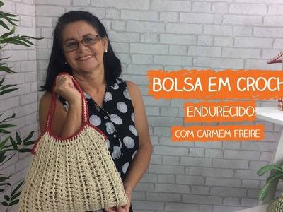 Bolsa em Crochê Endurecido com Carmem Freire | Vitrine do Artesanato na TV