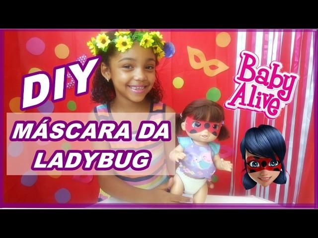 DIY - COMO FAZER MÁSCARA DA LADYBUG - PARA BABY ALIVE JUJUBINHA